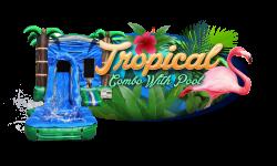 TROPICAL combo w/pool