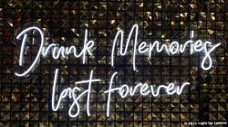 Drunk Memories Last Forever