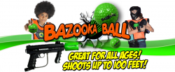 Bazooka Ball - $495